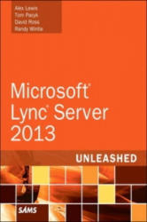 Microsoft Lync Server 2013 Unleashed - Alex Lewis (2013)