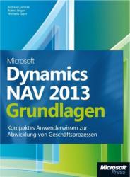 Microsoft Dynamics NAV 2013 - Grundlagen - Michael Gayer, Andreas Luszczak, Robert Singer (2013)