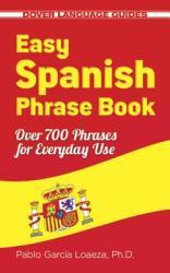Easy Spanish Phrase Book NEW EDITION - Pablo Garcia Loaeza (2013)