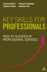 Key Skills for Professionals - How to Succeed in Professional Services (2013)