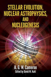 Stellar Evolution, Nuclear Astrophysics, and Nucleogenesis (2013)