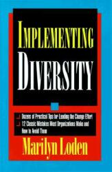 Implementing Diversity: Best Practices for Making Diversity Work in Your Organization (2008)