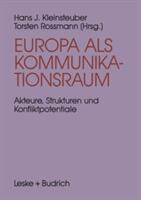 Europa ALS Kommunikationsraum - Hans J. Kleinsteuber, Torsten Rossmann (2013)