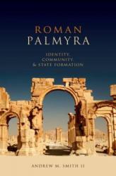 Roman Palmyra - Andrew M. Smith (2013)