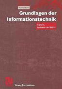 Grundlagen Der Informationstechnik - Signale, Systeme Und Filter (2013)