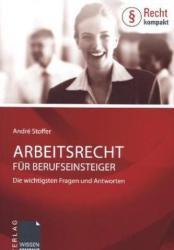 Arbeitsrecht für Berufseinsteiger - André Stoffer (2013)