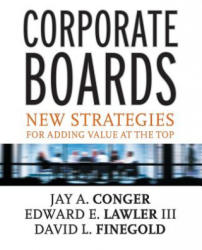 Corporate Boards - New Strategies for Adding Value at the Top (0000)