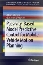 Passivity-based Model Predictive Control for Mobile Vehicle Motion Planning (2013)