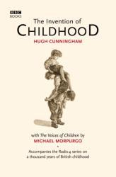 Invention of Childhood - Hugh Cunningham (2006)