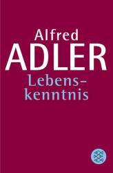 Lebenskenntnis - Alfred Adler (1989)