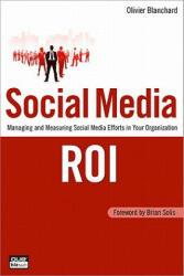 Social Media ROI - Olivier Blanchard (2002)