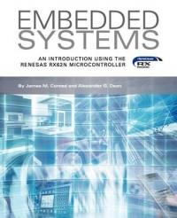 Embedded Systems, an Introduction Using the Renesas Rx62n Microcontroller - Alexander G Dean (2011)