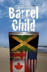 Barrel Child (2011)