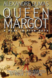 Queen Margot: A Play in Five Acts (2013)