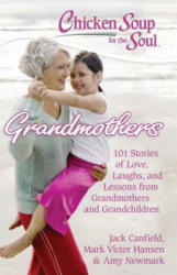 Chicken Soup for the Soul: Grandmothers: 101 Stories of Love, Laughs, and Lessons from Grandmothers and Grandchildren (2011)