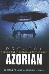 Project Azorian - Norman Polmar (2012)