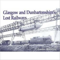 Glasgow and Dunbartonshire's Lost Railways (2003)