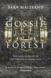 Gossip from the Forest: The Tangled Roots of Our Forests and Fairytales (2013)