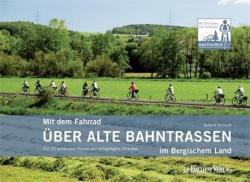 Mit dem Fahrrad ber alte Bahntrassen im Bergischen Land (2013)