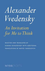 Invitation for Me to Think - Selected Poems of Vvedensky (2013)
