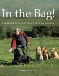 In the Bag! - Labrador Training from Puppy to Gundog (2013)
