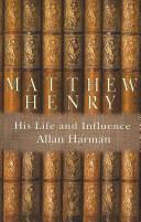 Matthew Henry - Allan M Harman (2012)