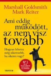 AMI EDDIG MŰKÖDÖTT, AZ NEM VISZ TOVÁBB (2013)
