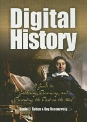 Digital History - A Guide to Gathering, Preserving, and Presenting the Past on the Web (2008)