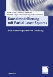 Kausalmodellierung mit Partial Least Square - Frank Huber, Andreas Herrmann, Frederik Meyer (2007)