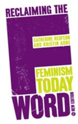 Reclaiming the F Word - The New Feminist Movement (2013)