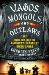 Vagos, Mongols, and Outlaws - Charles M. Falco, Kerrie Droban (2013)