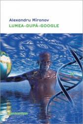 Lumea-după-Google (ISBN: 9786065795006)