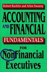 Accounting and Financial Fundamentals for Nonfinancial Executives (2002)