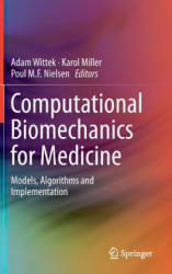Computational Biomechanics for Medicine (2013)