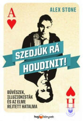 Alex Stone - Szedjük rá Houdinit! (2013)