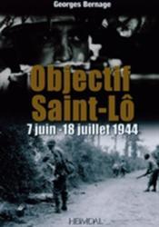 Objectif Saint-lo - 12 - 18 Juillet 1944 (2012)