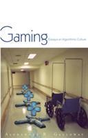 Gaming: Essays on Algorithmic Culture (2005)