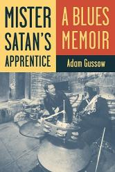 Mister Satan's Apprentice: A Blues Memoir (2011)
