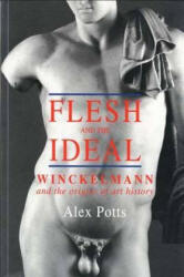 Flesh and the Ideal - Alex Potts (2000)