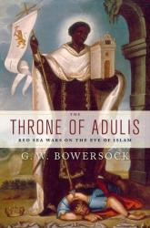 Throne of Adulis - Red Sea Wars on the Eve of Islam (2013)