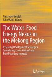 Water-food-energy Nexus in the Mekong Region - Assessing Development Strategies Considering Cross-sectoral and Transboundary Impacts (2013)
