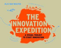 Innovation Expedition - A Visual Toolkit to Start Innovation (2013)