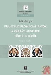 FRANCIA DIPLOMÁCIAI IRATOK A KÁRPÁT-MEDENCE TÖRTÉNETÉRŐL - 1928-1932 (ISBN: 9789639627581)