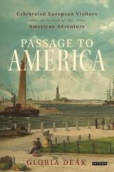 Passage to America - Celebrated European Visitors in Search of the American Adventure (2013)