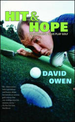 Hit & Hope: How the Rest of Us Play Golf (2005)