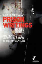 Prison Writings: The Pkk and the Kurdish Question in the 21st Century (2011)