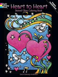 Heart to Heart Stained Glass Coloring Book - Carol Foldvary-Anderson (2012)