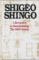 Revolution in Manufacturing - Shigeo Shingo, Andrew Dillon (2004)