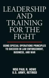 Leadership and Training for the Fight - Paul R. Howe (2011)