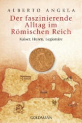 Der faszinierende Alltag im Römischen Reich - Alberto Angela, Elisabeth Liebl (2013)